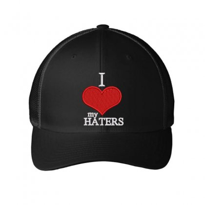 I Love My Haters Embroidered Mesh Cap Designed By Madhatter
