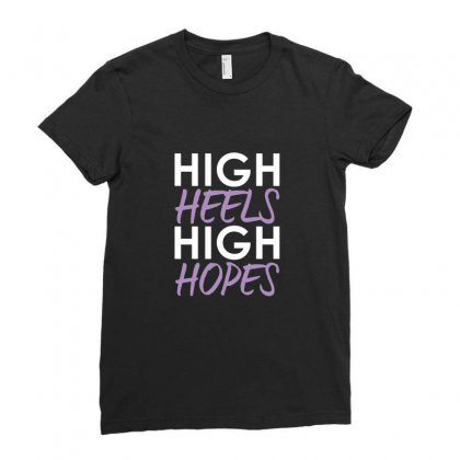 High Heels High Hopes Ladies Fitted T-shirt Designed By Teeshop