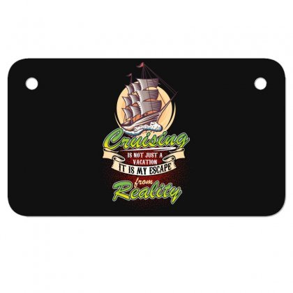 Cruising Is Not Just A Vacation It Is My Escape From Reality Motorcycle License Plate Designed By Wizarts