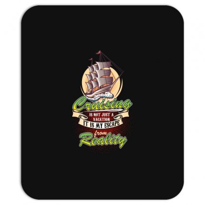 Cruising Is Not Just A Vacation It Is My Escape From Reality Mousepad Designed By Wizarts