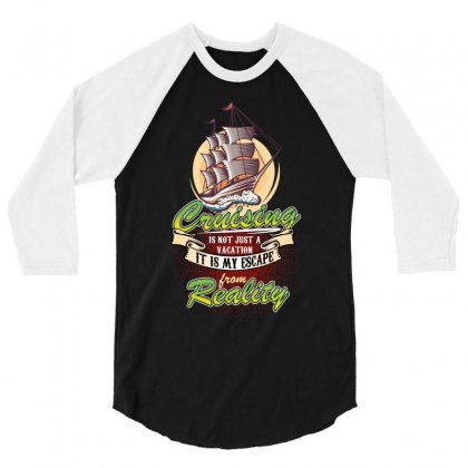 Cruising Is Not Just A Vacation It Is My Escape From Reality 3/4 Sleeve Shirt Designed By Wizarts