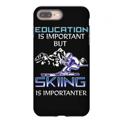 Education Is Important But Skiing Is Importanter Iphone 8 Plus Case Designed By Wizarts