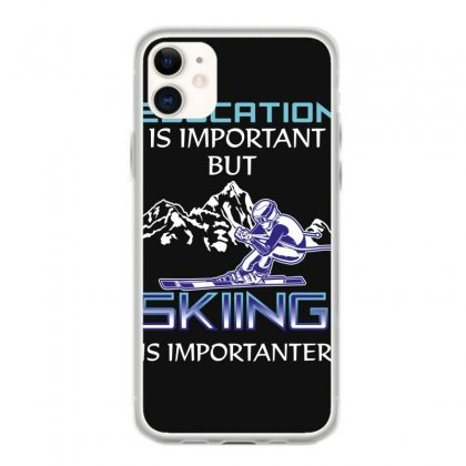 Education Is Important But Skiing Is Importanter Iphone 11 Case Designed By Wizarts