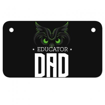 Educator Dad Motorcycle License Plate Designed By Wizarts