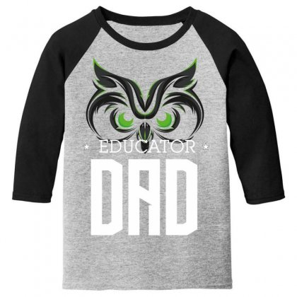 Educator Dad Youth 3/4 Sleeve Designed By Wizarts
