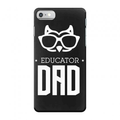 Educator Dad Iphone 7 Case Designed By Wizarts