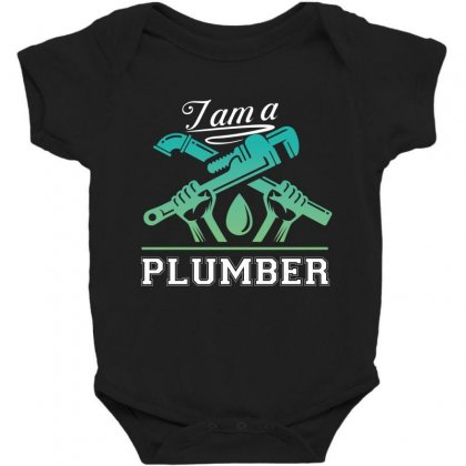 I Am A Plumber Baby Bodysuit Designed By Wizarts