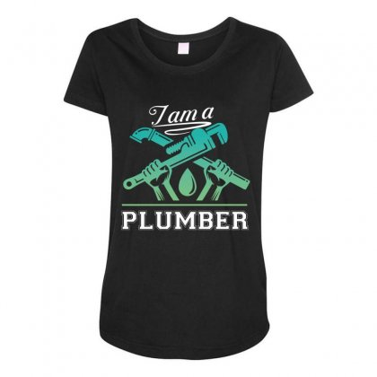 I Am A Plumber Maternity Scoop Neck T-shirt Designed By Wizarts