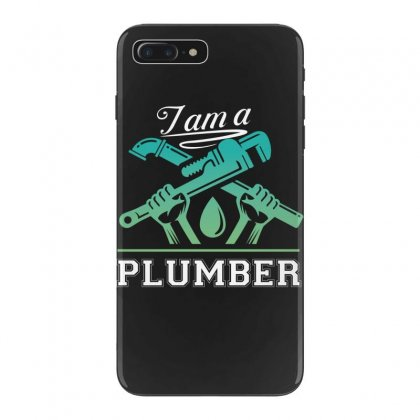 I Am A Plumber Iphone 7 Plus Case Designed By Wizarts