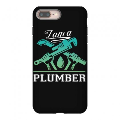 I Am A Plumber Iphone 8 Plus Case Designed By Wizarts