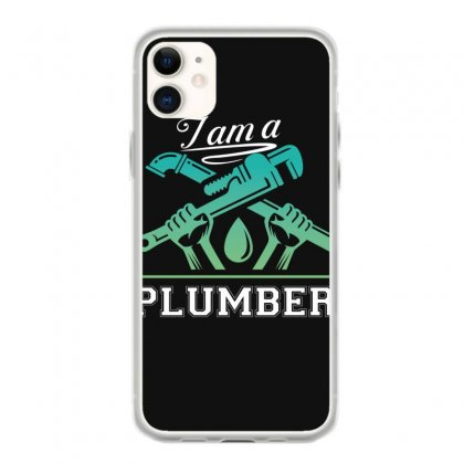 I Am A Plumber Iphone 11 Case Designed By Wizarts