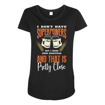 I Don't Have Superpowers Maternity Scoop Neck T-shirt Designed By Wizarts