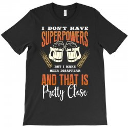 i don't have superpowers T-Shirt | Artistshot