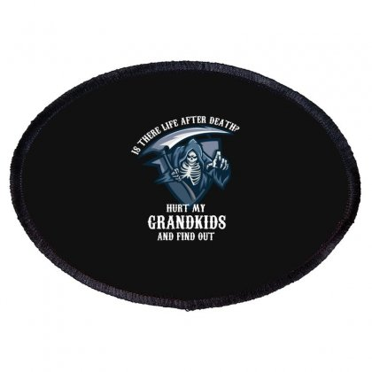 Is There Life After Death Hurt My Grandkids And Find Out Oval Patch Designed By Wizarts
