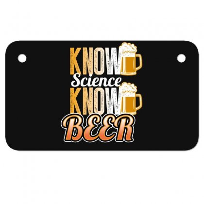 Know Science Know Beer Motorcycle License Plate Designed By Wizarts
