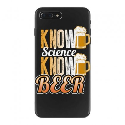Know Science Know Beer Iphone 7 Plus Case Designed By Wizarts