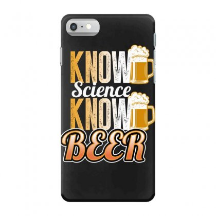 Know Science Know Beer Iphone 7 Case Designed By Wizarts