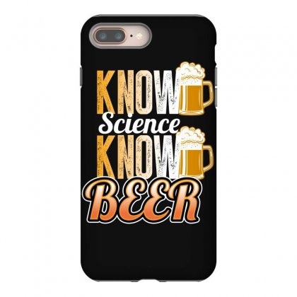 Know Science Know Beer Iphone 8 Plus Case Designed By Wizarts
