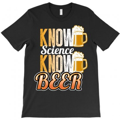 Know Science Know Beer T-shirt Designed By Wizarts