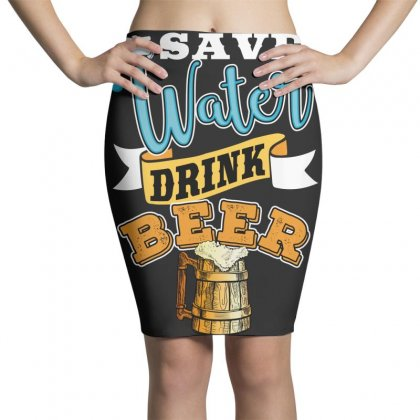 Save Water Drink Beer Pencil Skirts Designed By Wizarts