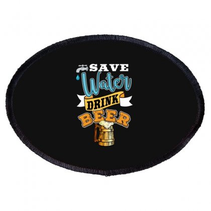 Save Water Drink Beer Oval Patch Designed By Wizarts