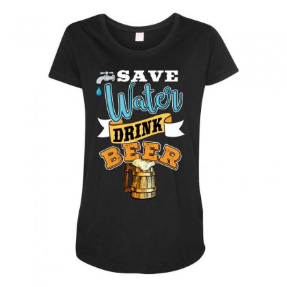 Save Water Drink Beer Maternity Scoop Neck T-shirt Designed By Wizarts