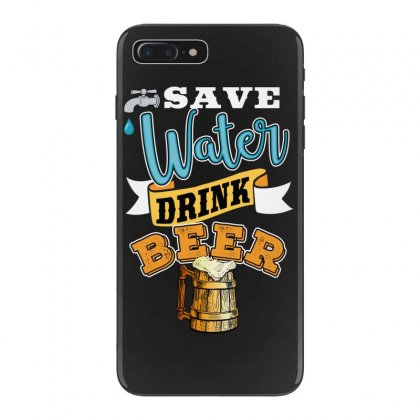 Save Water Drink Beer Iphone 7 Plus Case Designed By Wizarts