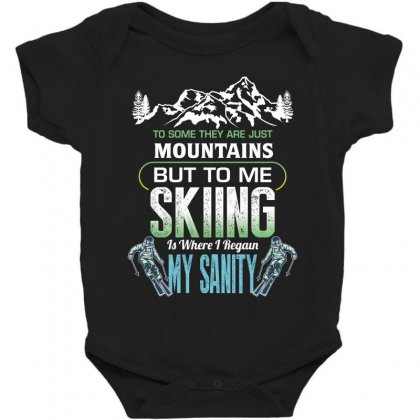 To Some They Are Just Mountains But To Me Skiing Baby Bodysuit Designed By Wizarts