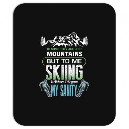 To Some They Are Just Mountains But To Me Skiing Mousepad Designed By Wizarts