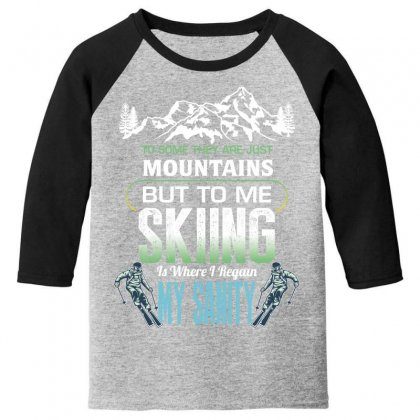 To Some They Are Just Mountains But To Me Skiing Youth 3/4 Sleeve Designed By Wizarts