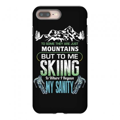 To Some They Are Just Mountains But To Me Skiing Iphone 8 Plus Case Designed By Wizarts