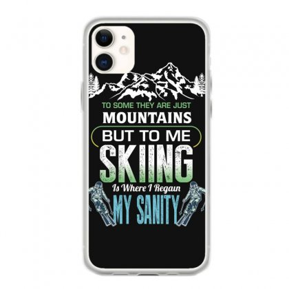 To Some They Are Just Mountains But To Me Skiing Iphone 11 Case Designed By Wizarts