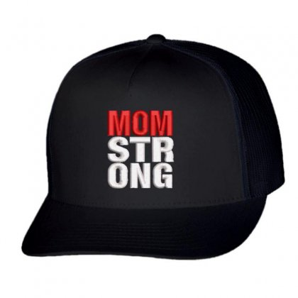 Mom Strong Trucker Cap Designed By Madhatter