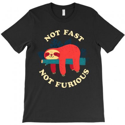 Not Fast Not Furious T-shirt Designed By Sephia