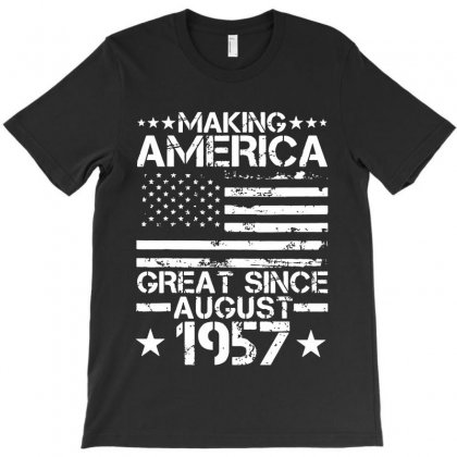 Making America Great Since August 1957 T-shirt Designed By Sephia