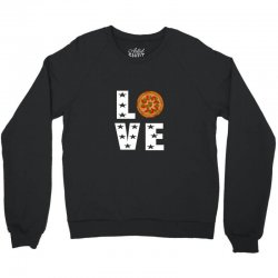 Love pizza Crewneck Sweatshirt | Artistshot