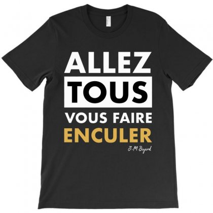 All Of You Get Fucked T-shirt Designed By Delicous