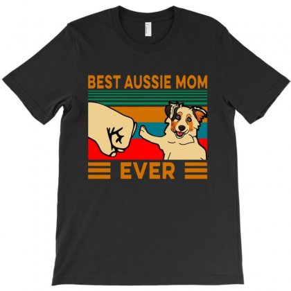 Best Aussie Mom Ever T-shirt Designed By Delicous