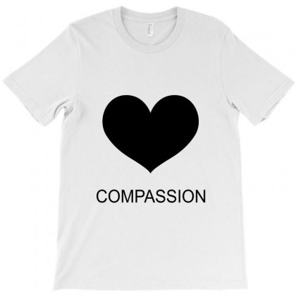 Compassion T-shirt Designed By Moneyfuture17