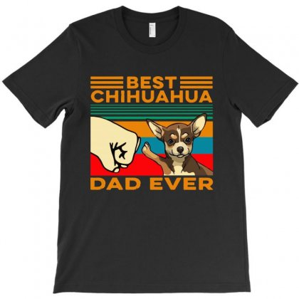 Best Chihuahua Dad Ever T-shirt Designed By Delicous