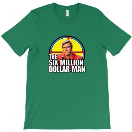 Six Million Dollar Man Merch T-shirt Designed By Ahmadjufriyanto