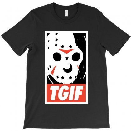 Funny Tgif Friday T-shirt Designed By Delicous