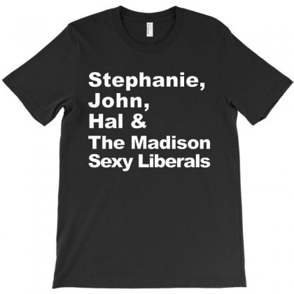 Stephanie Frangela Hal & The Seattle Sexy Liberals   In White T-shirt Designed By Delicous