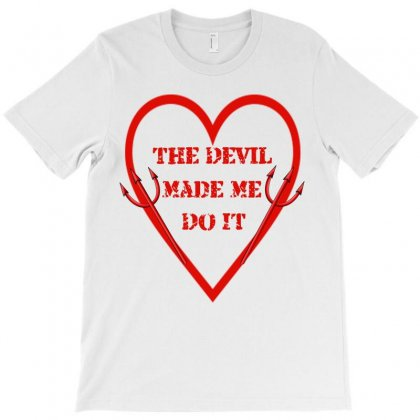 The Devil Made Me Do It T-shirt Designed By Mahmoudosman