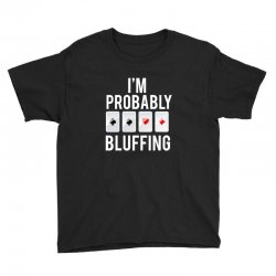 I'm probably bluffing Youth Tee | Artistshot