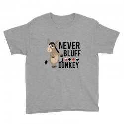 Never bluff a donkey Youth Tee | Artistshot