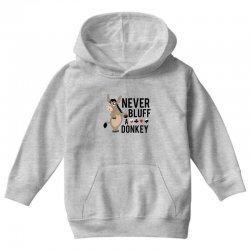 Never bluff a donkey Youth Hoodie | Artistshot