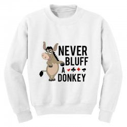 Never bluff a donkey Youth Sweatshirt | Artistshot