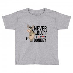 Never bluff a donkey Toddler T-shirt | Artistshot