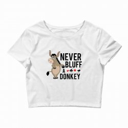Never bluff a donkey Crop Top | Artistshot